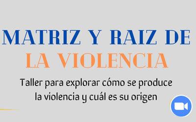 Matriz y raíz de la violencia